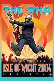 The Who: Live At The Isle Of Wight Festival 2004, 2 CDs und 1 DVD