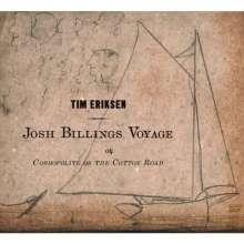 Tim Eriksen: Josh Billings Voyage Or, Cosmopolite On The Cotton Road, CD