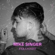 Mike Singer: Paranoid!?, CD