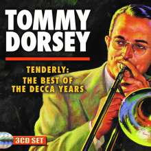 Tommy Dorsey (1905-1956): Tenderly: The Best Of The Decca Years, 3 CDs