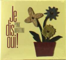 Pink Martini: Je Dis Oui! (Digipack), CD