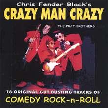 Chris Fender Black: Crazy Man Crazy, CD