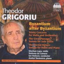 "Theodor Grigoriu (geb. 1926): Trinity Concerto für Violine & Orchester ""Byzantium after Byzantium I"", CD"