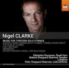Nigel Clarke (geb. 1960): Musik für 13 Streicher, CD