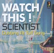 Scientist: Watch This! Dubbing At Tuff Gong, CD