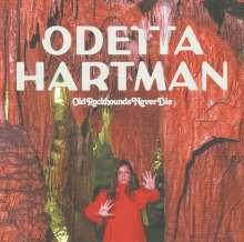 Odetta Hartman: Old Rockhounds Never Die (180g), LP