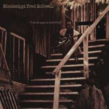 Mississippi Fred McDowell: I Do Not Play No Rock'n'Roll (180g) (Limited-Edition), LP