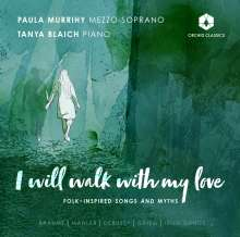 Paula Murrihy & Tanya Blaich - I will walk with my love, CD