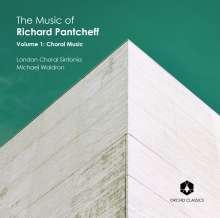 Richard Pantcheff (geb. 1959): The Music of Richard Pantcheff Vol.1 - Chormusik, CD