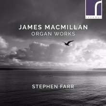 James MacMillan (geb. 1959): Orgelwerke, CD