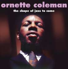 Ornette Coleman (1930-2015): The Shape Of Jazz To Come, LP
