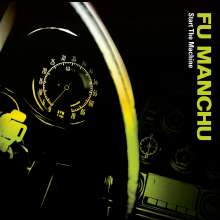"Fu Manchu: Start The Machine (remastered) (Limited Edition) (Colored Vinyl), 1 LP und 1 Single 7"""