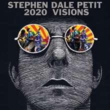 Stephen Dale Petit: 2020 Visions, CD