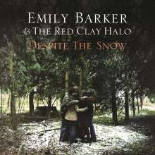 Emily Barker: Despite The Snow (Reissue) (180g), LP