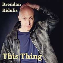 Brendan Kidulis: Kidulis, B: This Thing, CD
