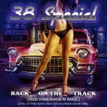 38 Special: Back On The Track (Old Time Rock & Roll): Live At The King Biscuit Flower Show 1985, CD