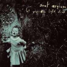 Soul Asylum: Let Your Dim Light Shine, CD