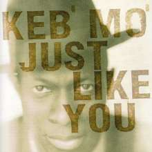 Keb' Mo': Just Like You, CD