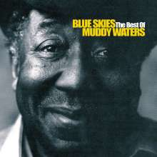 Muddy Waters: Blue Skies - The Best Of Muddy Waters, CD