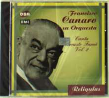 Francisco Canaro (1888-1964): Canta Ernesto Fama Vol. 2, CD