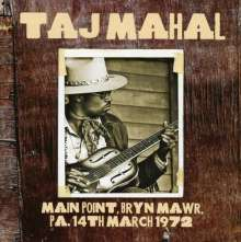 Taj Mahal: Main Point, Bryn Mawr, PA,14th March 1972, CD