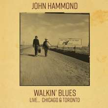 John Hammond: Walkin' Blues Live: Chicago & Toronto, CD
