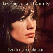 Françoise Hardy: Live In The Sixties, CD