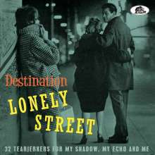 Destination Lonely Street: 32 Tearjerkers For My Shadow, My Echo And Me, CD