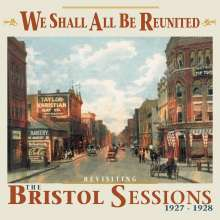We Shall All Be Reunited: Revisiting The Bristol Sessions 1927 - 1928, CD