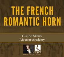 Claude Maury - The French Romantic Horn, CD