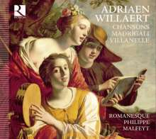 Adrian Willaert (1490-1562): Madrigali, Chansons, Villanelle, CD