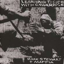Mark Stewart & Maffia: Learning To Cope With Cowardice / The Lost Tapes, 2 CDs