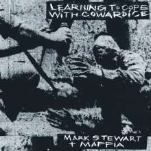Mark Stewart & Maffia: Learning To Cope With Cowardice / The Lost Tapes (remastered), 2 LPs