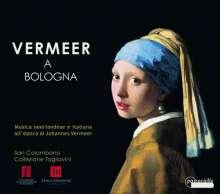 Vermeer a Bologna - Musica neerlandese e italiana all'epoca di Johannes Vermeer, CD