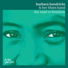 Barbara Hendricks & her Blues Band - The Road to Freedom live, CD