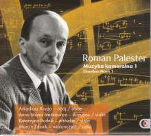 Roman Palester (1907-1989): Kammermusik Vol.1, CD