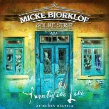 Micke Bjorklof & Blue Strip: Twentyfive Live At Blues Baltica, 2 CDs