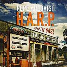 Pepe Ahlqvist: Step On The Gas!: Live At Möysä, CD