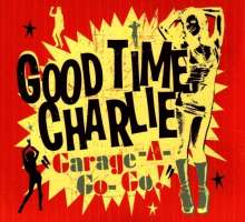 Good Time Charlie: Garage-A-Go-Go!, CD
