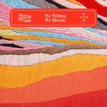 Northern Belle: We Wither,We Bloom, LP