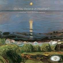 Stale Kleiberg (geb. 1958): Kammermusik Do You Believe in Heather?, Super Audio CD