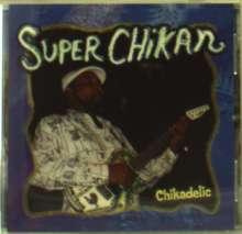 Super Chikan (James Johnson): Chickadelic, CD