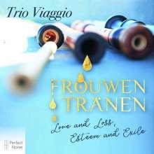 Trio Viaggio - Frouwen Tränen, CD