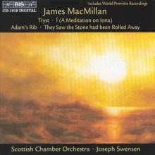 James MacMillan (geb. 1959): Tryst, CD
