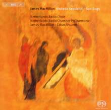 James MacMillan (geb. 1959): Visitatio Sepulchri für Chor & Kammerorchester, Super Audio CD