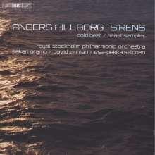Anders Hillborg (geb. 1954): Sirens für 2 Soprane, Chor & Orchester, Super Audio CD
