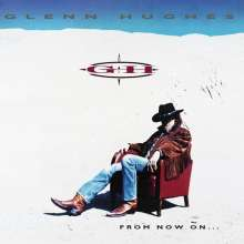 Glenn Hughes: From Now On..., CD