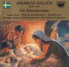 Andreas Hallen (1846-1925): Ett Juloratorium, CD
