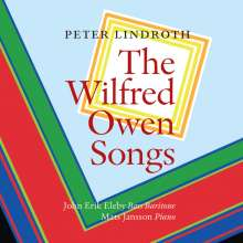 Peter Lindroth (geb. 1950): The Wilfred Owen Songs, CD