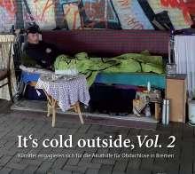 It's Cold Outside Vol. 2: Künstler engagieren sich für die Akuthilfe für Obdachlose in Bremen, 3 CDs